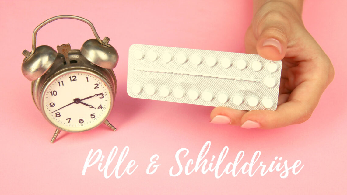 Pille Schilddrüse