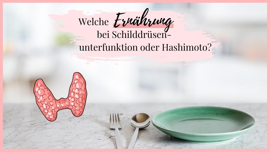 Hashimoto Ernährung Schilddrüsenunterfunktion